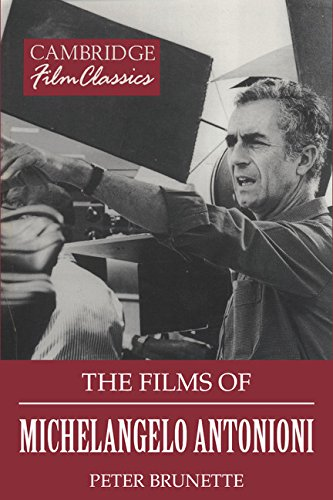9780521380850: The Films of Michelangelo Antonioni (Cambridge Film Classics)