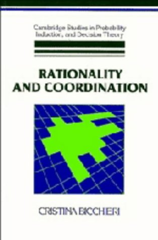 9780521381239: Rationality and Coordination (Cambridge Studies in Probability, Induction and Decision Theory)