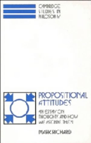 9780521381260: Propositional Attitudes: An Essay on Thoughts and How We Ascribe Them (Cambridge Studies in Philosophy)