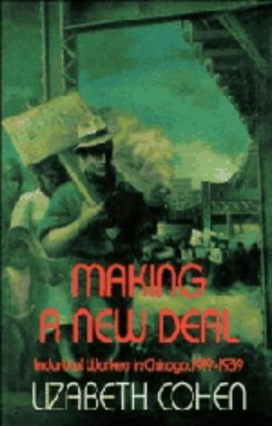 9780521381345: Making a New Deal: Industrial Workers in Chicago, 1919-1939