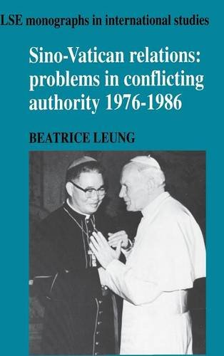 9780521381734: Sino-Vatican Relations: Problems in Conflicting Authority, 1976-1986 (LSE Monographs in International Studies)