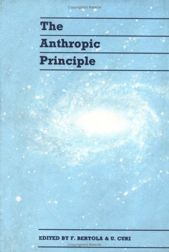 9780521382038: The Anthropic Principle: The Conditions for the Existence of Mankind in the Universe