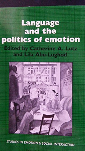 9780521382045: Language and the Politics of Emotion (Studies in Emotion and Social Interaction)