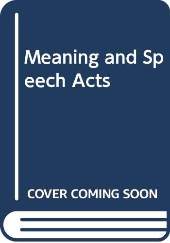 9780521382168: Meaning and Speech Acts: Volume 2, Formal Semantics of Success and Satisfaction