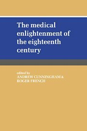 9780521382359: The Medical Enlightenment of the Eighteenth Century (History of Medicine)