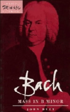 Bach: Mass in B Minor (Cambridge Music Handbooks): Butt, John