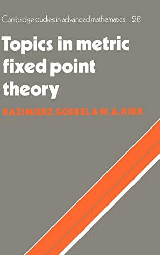 9780521382892: Topics in Metric Fixed Point Theory (Cambridge Studies in Advanced Mathematics)
