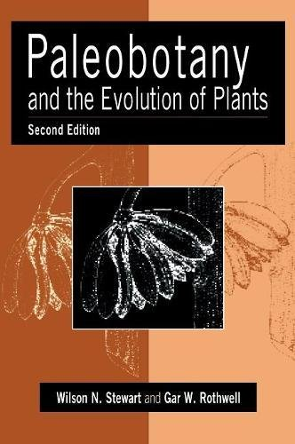 PALEOBOTANY AND THE EVOLUTION OF PLANTS.: Stewart, Wilson N. and Gar W. Rothwell.