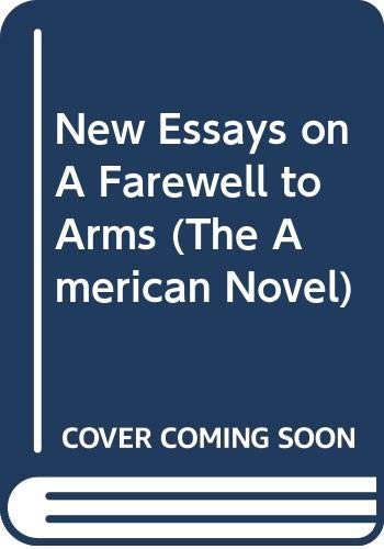 9780521383080: New Essays on A Farewell to Arms (The American Novel)