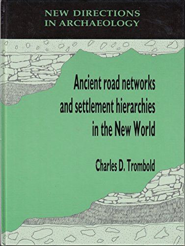9780521383370: Ancient Road Networks and Settlement Hierarchies in the New World (New Directions in Archaeology)
