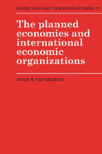 The Planned Economies and International Economic Organizations (Soviet and East European Studies; ...