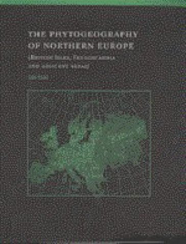 9780521383585: The Phytogeography of Northern Europe: British Isles, Fennoscandia, and Adjacent Areas