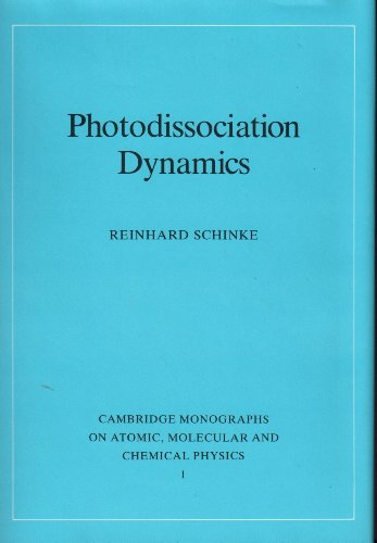 9780521383684: Photodissociation Dynamics: Spectroscopy and Fragmentation of Small Polyatomic Molecules (Cambridge Monographs on Atomic, Molecular and Chemical Physics)