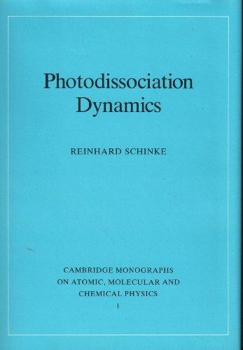 9780521383684: Photodissociation Dynamics: Spectroscopy and Fragmentation of Small Polyatomic Molecules (Cambridge Monographs on Atomic, Molecular and Chemical Physics)
