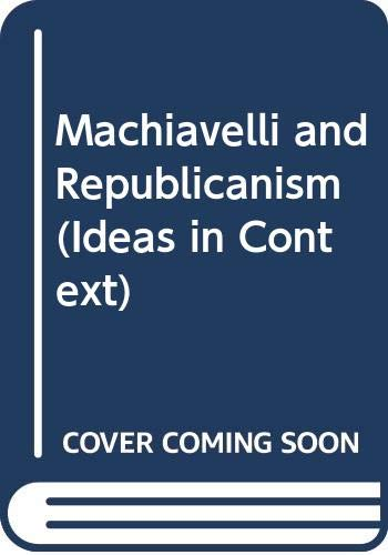 9780521383769: Machiavelli and Republicanism (Ideas in Context)