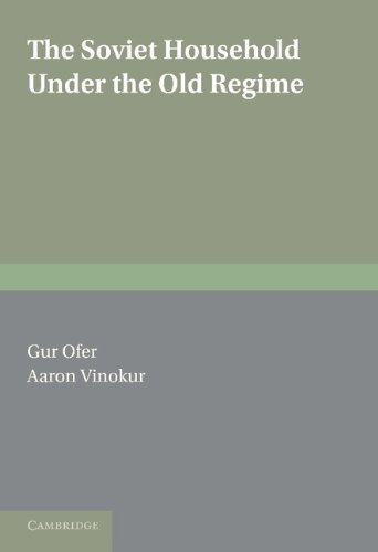 The Soviet Household under the Old Regime: Economic Conditions and Behaviour in the 1970s.: Ofer, ...