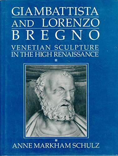 9780521384063: Giambattista and Lorenzo Bregno: Venetian Sculpture in the High Renaissance