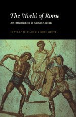 The World of Rome: An Introduction to Roman Culture (0521384214) by Jones, Peter V.; Sidwell, Keith C.
