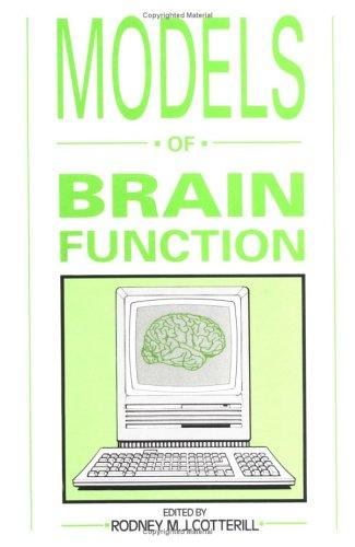 9780521385039: Models of Brain Function