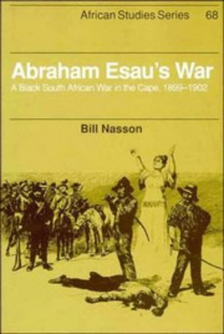 9780521385121: Abraham Esau's War: A Black South African War in the Cape, 1899-1902 (African Studies)