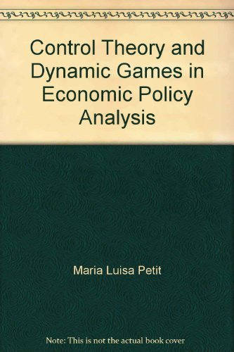 9780521385237: Control Theory and Dynamic Games in Economic Policy Analysis