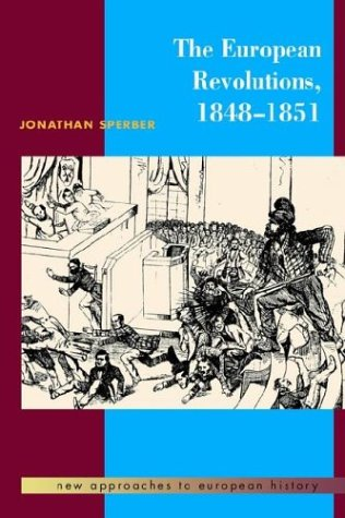9780521385268: The European Revolutions, 1848-1851 (New Approaches to European History)
