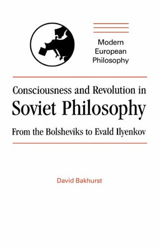 9780521385343: Consciousness and Revolution in Soviet Philosophy: From the Bolsheviks to Evald Ilyenkov (Modern European Philosophy)