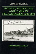 9780521385381: Property, Production, and Family in Neckarhausen, 1700–1870 (Cambridge Studies in Social and Cultural Anthropology)