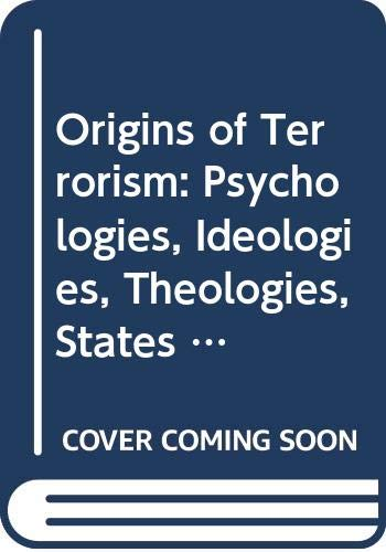 9780521385633: Origins of Terrorism: Psychologies, Ideologies, Theologies, States of Mind (Woodrow Wilson Center Press)