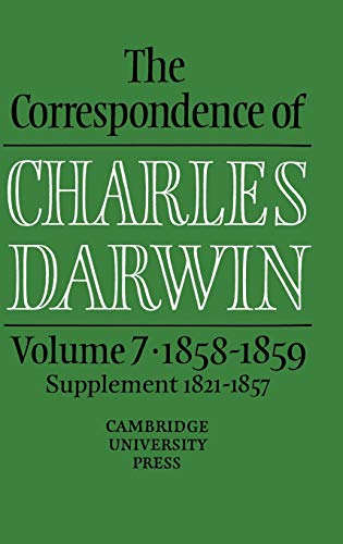 The Correspondence of Charles Darwin, Volume 7: 1858-1859, Supplement to the Correspondence 1821-...