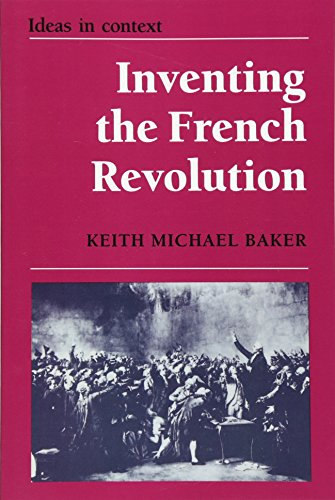 9780521385787: Inventing the French Revolution `: Essays on French Political Culture in the Eighteenth Century (Ideas in Context)
