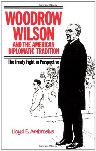 9780521385855: Woodrow Wilson and the American Diplomatic Tradition: The Treaty Fight in Perspective