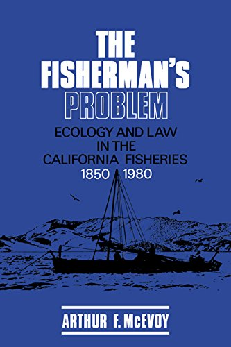 The Fisherman's Problem : Ecology and Law in the California Fisheries, 1850-1980