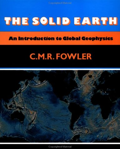 9780521385909: The Solid Earth: An Introduction to Global Geophysics