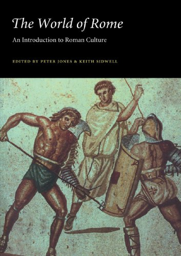 The World of Rome: An Introduction to Roman Culture (0521386004) by Keith C. Sidwell; Peter V. Jones