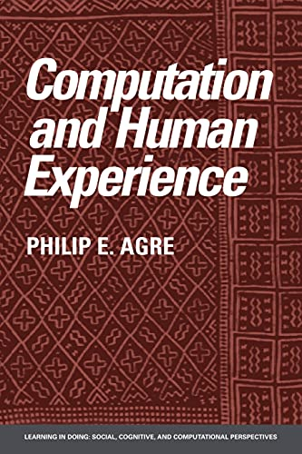 Computation and Human Experience - Agre, Philip E.