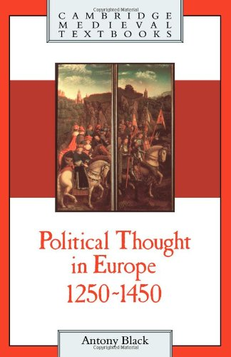 Political Thought Europe 1250-1450. (=Cambridge Medieval Textbooks)