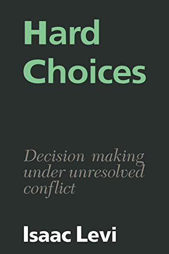9780521386302: Hard Choices: Decision Making under Unresolved Conflict
