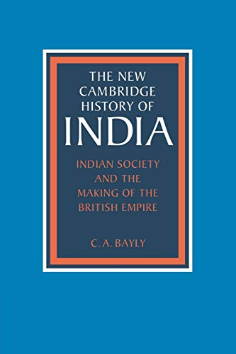 9780521386500: Indian Society and the Making of the British Empire