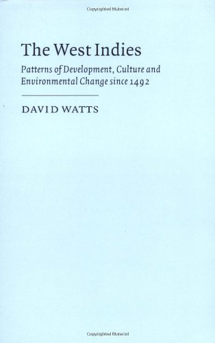 The West Indies: Patterns of Development, Culture and Environmental Change since 1492 (Cambridge Studies in Historical Geography) (0521386519) by David Watts