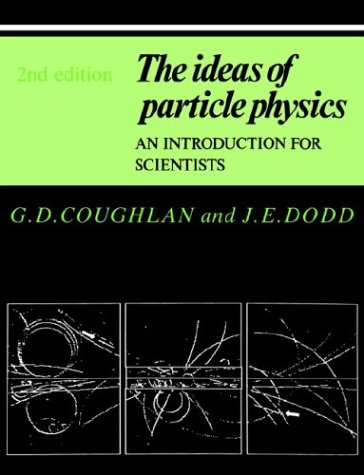 9780521386777: The Ideas of Particle Physics: An Introduction for Scientists
