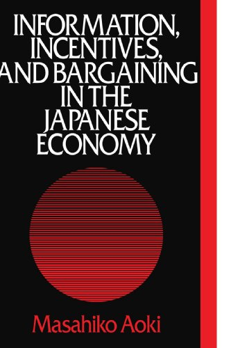 9780521386814: Information, Incentives and Bargaining in the Japanese Economy: A Microtheory of the Japanese Economy