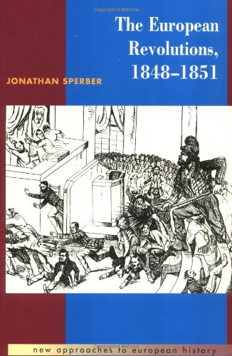 9780521386852: The European Revolutions, 1848-1851 (New Approaches to European History)