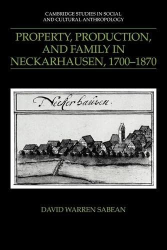 9780521386920: Property, Production, and Family in Neckarhausen, 1700–1870 (Cambridge Studies in Social and Cultural Anthropology)