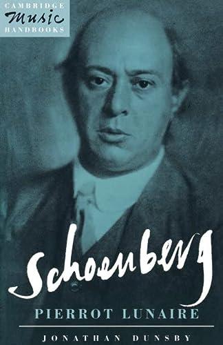 Schoenberg: Pierrot Lunaire (Cambridge Music Handbooks): Jonathan Dunsby