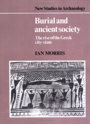 9780521387385: Burial and Ancient Society: The Rise of the Greek City-State (New Studies in Archaeology)