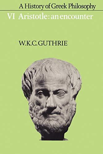 9780521387606: A History of Greek Philosophy: Volume 6, Aristotle: An Encounter Paperback: Aristotle - an Encounter Vol 6