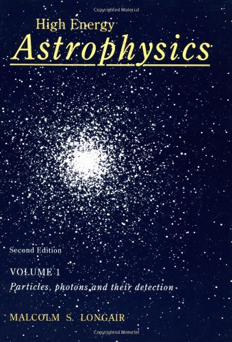 9780521387736: High Energy Astrophysics: Volume 1, Particles, Photons and their Detection: 001