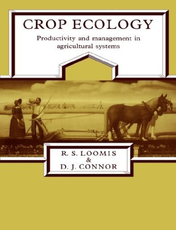 9780521387767: Crop Ecology: Productivity and Management in Agricultural Systems