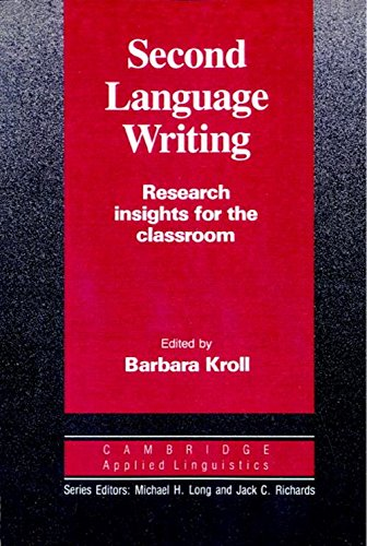 Second Language Writing: Research Insights for the Classroom (Cambridge Applied Linguistics Series)
